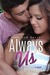 Always Us (Jade, #8)