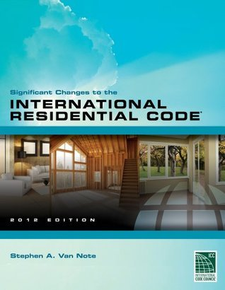 Significant Changes to the 2012 International Residential Code® (IRC®)