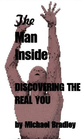 The Man Inside - Discovering The Real You