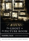 The Ghost in the Picture Room (Paranormal Parlor)