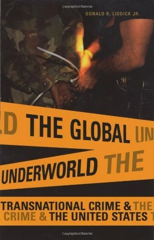 The Global Underworld: Transnational Crime and the United States (International and Comparative Criminology)