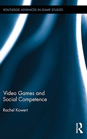 video-games-and-social-competence-routledge-advances-in-game-studies