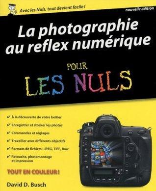 La Photographie au reflex numérique pour les Nuls, nouvelle édition