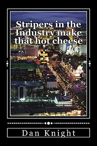 Stripers in the Industry make that hot cheese (World Sexuality today under Investigations in United States Book 1)