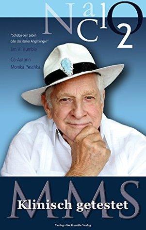 MMS Klinisch getestet: Jim Humbles Master Mineral Solution des 3. Jahrtausends.