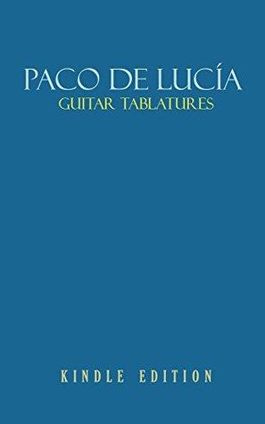 Paco de Lucía Guitar Tablatures