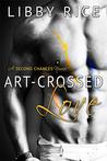 Art-Crossed Love (Second Chances, #2)