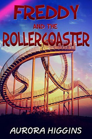 Books for Children: Freddy and the Roller Coaster: Inspiring Children Book Collection Book 1 ( Series Books for Kids, Bedtime Stories for Kids, Children's fiction Books, Kids Books age 3-5, age 5-8)