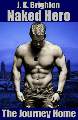 Naked Hero - The Journey Home (Naked Hero, #2)