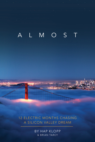 Almost: 12 Electric Months Chasing a Silicon Valley Dream