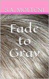 Fade to Gray