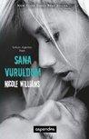 Sana Vuruldum by Nicole  Williams