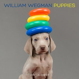 William Wegman Puppies 2015 Wall Calendar