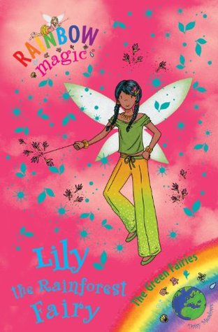 Lily the Rainforest Fairy (Rainbow Magic: Green Fairies, #5)