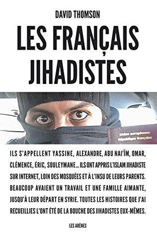 David Thomson - Les Français jihadistes