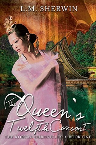 The Queen's Twelfth Consort (The Koryan Chronicles Book 1)