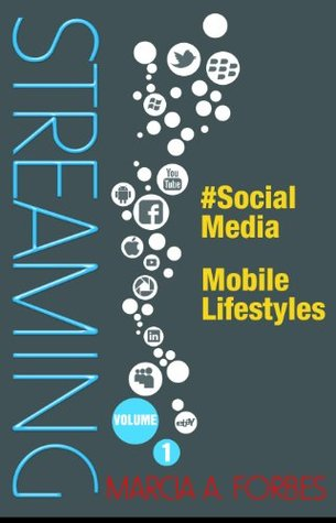 STREAMING: Vol. 1; #Social Media, Mobile Lifestyles