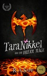 Tara Nikkel and the Dream Mage by R.A. Sapp