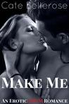 Make Me: A BDSM Romance