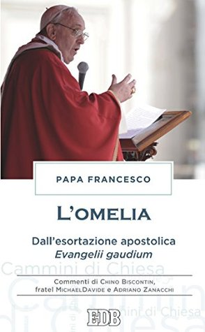 L'Omelia: Dall'esortazione apostolica Evangelii gaudium