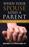 When Your Spouse Loses a Parent: What to Say & What to Do