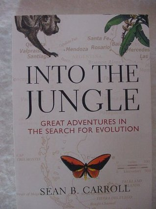 Into the jungle great adventures in the search for evolution by into the jungle great adventures in the search for evolution by sean b carroll fandeluxe Images