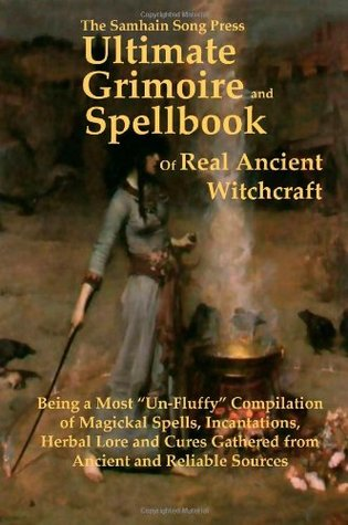 The Samhain Song Press Ultimate Grimoire and Spellbook Of Real Ancient Witchcraft