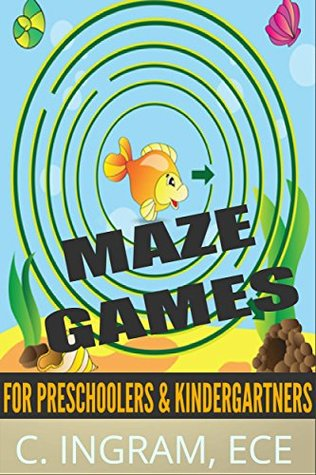 Maze Games for Preschoolers and Kindergartners: Building Concentration and Confidence for Young Childlren