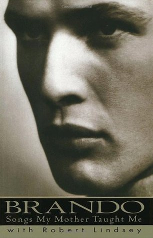 Songs My Mother Taught Me by Marlon Brando