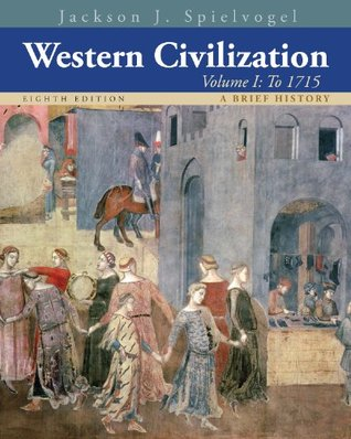 Western Civilization: A Brief History, Volume I: To 1715