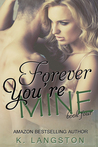 Forever You're Mine (MINE, #4)