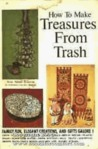 How to Make Treasures from Trash
