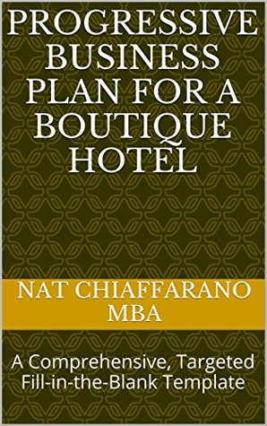 Progressive business plan for a boutique hotel a comprehensive 24369038 accmission Gallery