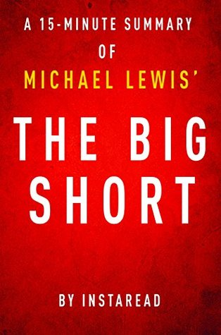 The Big Short by Michael Lewis - A 15-minute Instaread Summary: Inside the Doomsday Machine