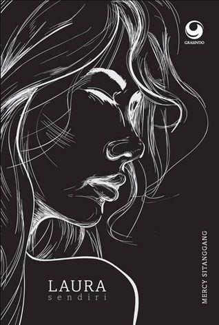 Laura sendiri by Mercy Sitanggang
