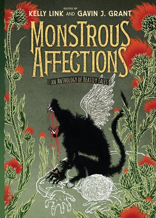 Ebook Monstrous Affections: An Anthology of Beastly Tales by Kelly Link PDF!