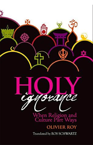 Holy Ignorance by Olivier Roy