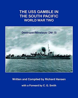 The USS Gamble in the South Pacific - World War Two