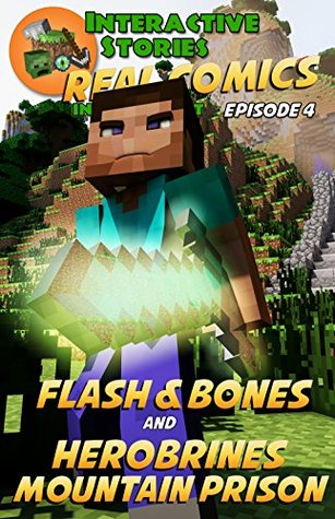 Flash and Bones and Herobrine's Mountain Prison (Real Comics in Minecraft - Flash and Bones Book 4)
