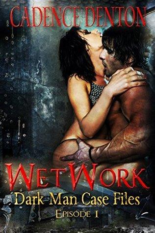 WetWork  (Dark Man Case Files, #1)