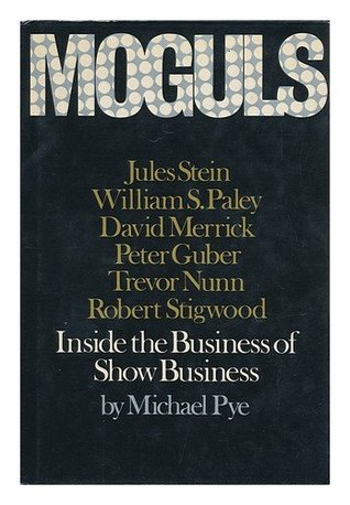 Moguls: Inside The Business Of Show Business