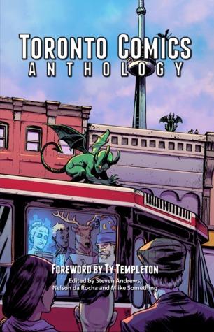 Toronto Comics Anthology (Toronto Comics, #1)