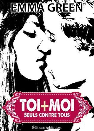Toi + Moi : seuls contre tous, vol. 3