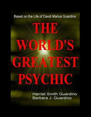 The World's Greatest Psychic by Barbara J. Guardino