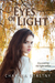 Eyes of Light (Bending Willow Trilogy - 1) by Charissa Stastny