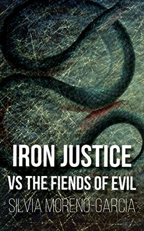 Iron Justice Versus the Fiends of Evil