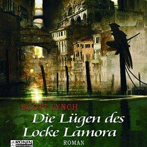 Die Lügen des Locke Lamora (Gentleman Bastard, #1)