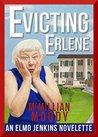 Evicting Erlene (Elmo Jenkins Novelette #1)