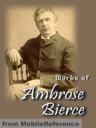 Works of Ambrose Bierce (800+ Works)