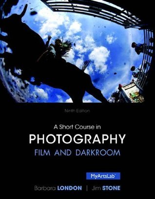 A Short Course in Photography: Film and Darkroom